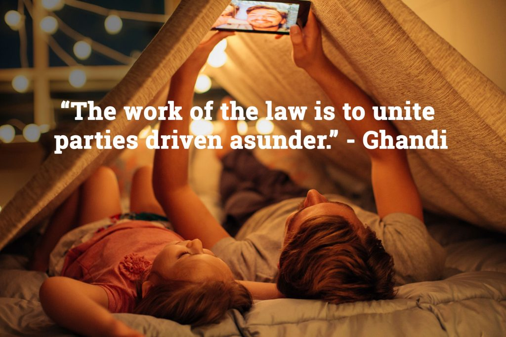 """The work of the law is to unite parties driven asunder."" - Ghandi"